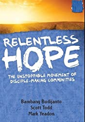 Relentless Hope: The Unstoppable Movement of Disciple-Making Communities
