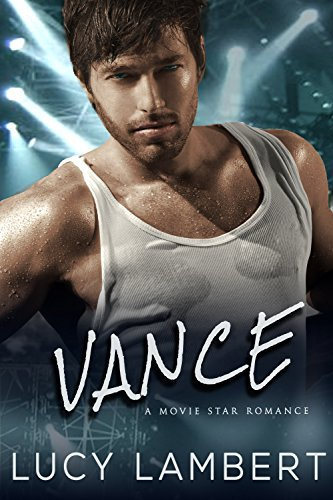 VANCE: A Movie Star Romance by [Lambert, Lucy]