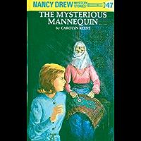 Nancy Drew 47: The Mysterious Mannequin (Nancy Drew Mysteries)