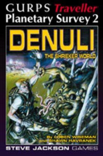 GURPS Traveller Planetary Survey 2: Denuli, The Shrieker World