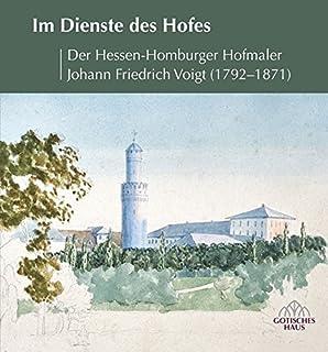 im dienste des hofes der hessen homburger hofmaler johann friedrich voigt 1792