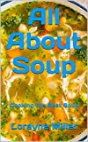 All About Soup: Cooking the Best Soup