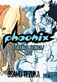 Phoenix, Vol. 9: Strange Beings / Life (VIZ Signature Edition)