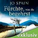 Fürchte, was du begehrst (Inspector Reynolds 2) Hörbuch von Jo Spain Gesprochen von: Volker Niederfahrenhorst, Kordula Leiße