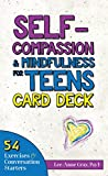 Self-Compassion & Mindfulness for Teens Card Deck: 54 Exercises and Conversation Starters