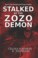 Stalked by the Zozo Demon: Real Life Paranormal Experiment Paperback