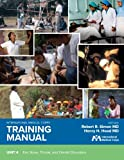 International Medical Corps Training Manual: Unit 4: Ear, Nose, Throat, and Dental Disorders (Volume 4)