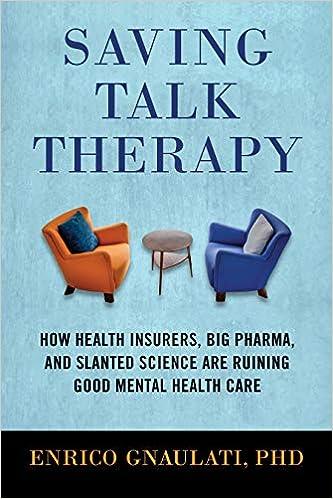 From Atlantic By Enrico Gnaulati Ph >> Amazon Com Saving Talk Therapy How Health Insurers Big Pharma
