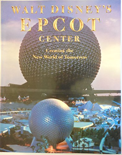 Epcot (Walt Disney's Epcot Center: Creating the New World of)