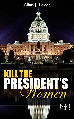 Kill The President's Women (Joe The Magic Man Series Book 2)