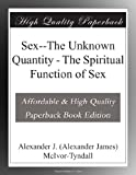 Sex--The Unknown Quantity - The Spiritual Function of Sex
