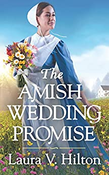 The Amish Wedding Promise (Hidden Springs Book 1) by [Hilton, Laura V.]