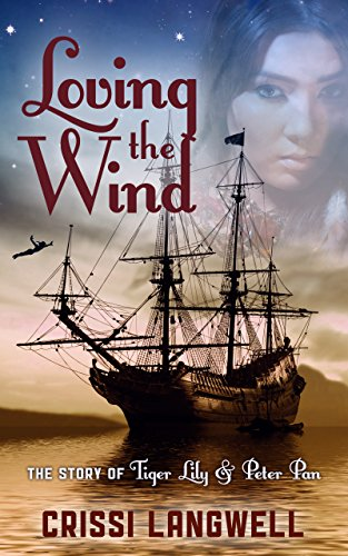 Download PDF Loving the Wind - The Story of Tiger Lily & Peter Pan