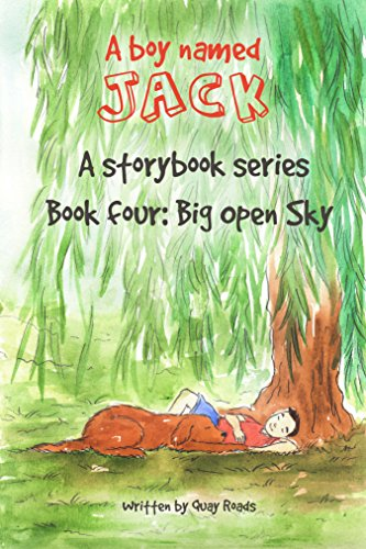 (Big Open Sky: A Boy Named Jack - a storybook series - Book four)