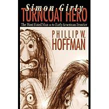Simon Girty: Turncoat Hero