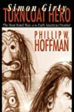 Simon Girty Turncoat Hero, Phillip W. Hoffman, 0975366769