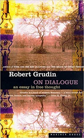On Dialogue An Essay In Free Thought By Robert Grudin   On Dialogue An Essay In Free Thought By Robert Grudin   Amazoncom Books