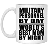Designsify Military Personnel by Day World's Best Mom by Night - 11 Oz Coffee Mug, Ceramic Cup, Best Gift for Mother, Mum, Her, Parent from Daughter, Son, Kid, Husband