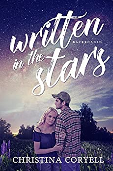 Written in the Stars (Backroads Book 1) by [Coryell, Christina]