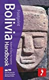 Bolivia, 5th: Tread Your Own Path (Footprint Bolivia Handbook)
