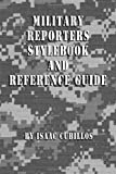 Military Reporters Stylebook and Reference Guide, 2nd Edition, Isaac Cubillos, 1466316985