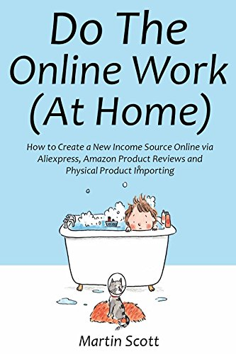 Sterling Small Servers (Do the  Online Work (At Home): How to Create a New Income Source Online via Aliexpress, Amazon Product Reviews and  Physical Product Importing)