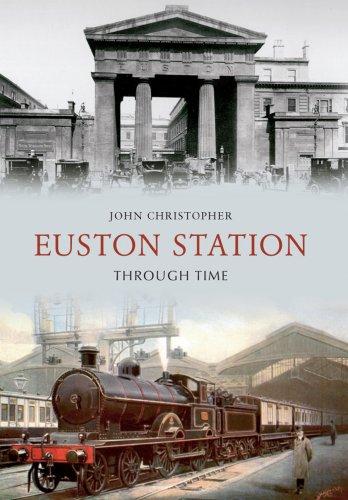 Euston Station - Euston Station Through Time
