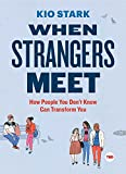 When Strangers Meet: How People You Don't Know