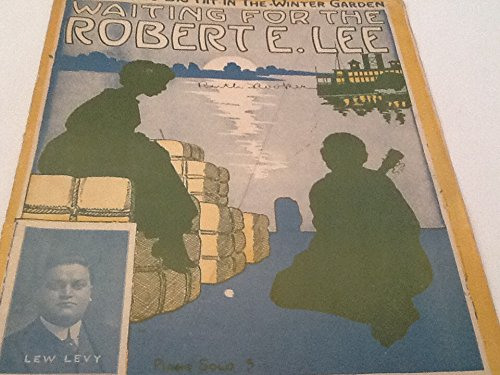Waiting For The Robert E. Lee (Lew Levy on cover) sheet music (Waiting For The Robert E Lee Sheet Music)
