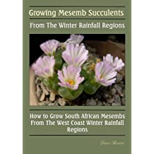 Growing Mesemb Succulents From The Winter Rainfall Regions