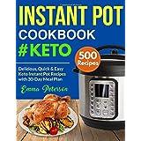 Instant Pot Cookbook #Keto 500 Recipes: Delicious, Quick & Easy Keto Instant Pot Recipes with 30-Day Meal Plan (Keto Cookbook)