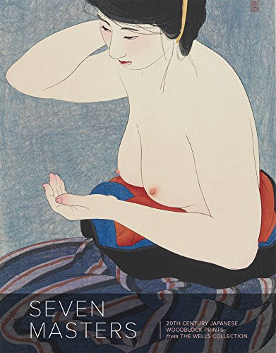 Seven Masters: 20th Century Japanese Woodblock Prints from the Wells Collection (The Master Prints compare prices)