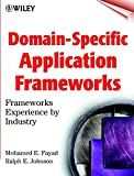 Domain-Specific Application Frameworks: Frameworks Experience by Industry