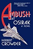 Ambush at Osirak, Herbert Crowder, 0891413219