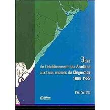 Atlas de l''établissement des acadiens...
