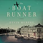 The Boat Runner: A Novel | Devin Murphy