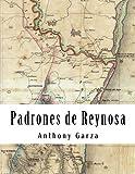 Padrones de Reynosa: Volume IV Reynosa Collection (Volume 4)