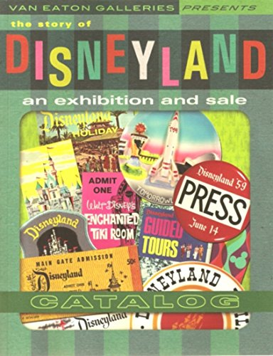 The Story of Disneyland: An Exhibition and Sale Catalog