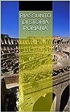 Riassunto di Storia Romana: Dall'Italia preromana al potere di Teodosio Magno (Italian Edition)