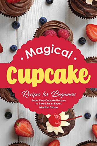 Peanut Butter Banana Cupcakes (Magical Cupcake Recipes for Beginners: Super Easy Cupcake Recipes to Bake Like an)