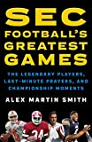 SEC Football's Greatest Games: The Legendary