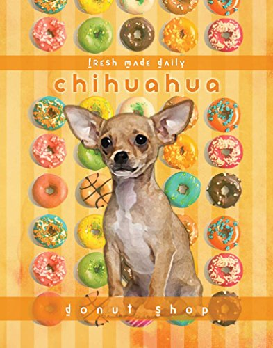 Dog Poster Chihuahua donut shop motivational love Vintage cute Dog Poster saying 11x14 Art Retro Print