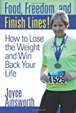 Food, Freedom, and Finish Lines, Joyce Ainsworth, 1494826399