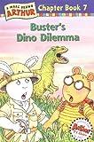 Buster's Dino Dilemma: A Marc Brown Arthur Chapter Book 7 (Arthur Chapter Books)