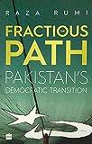 The Fractious Path: Pakistan's Democratic Transition