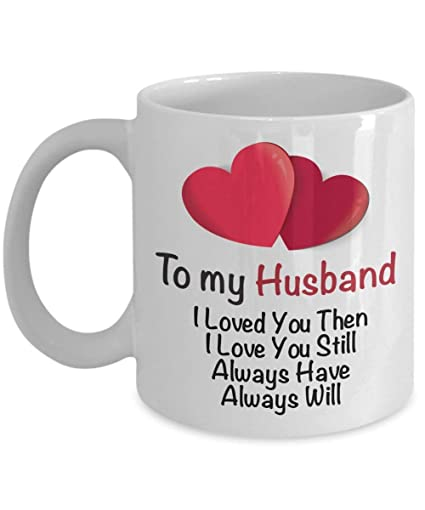 Amazoncom I Love My Husband Coffee Mug To My Husband I Loved You
