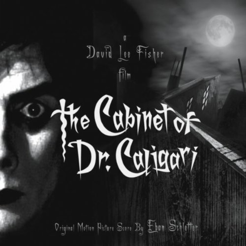 The cabinet of dr caligari original score by eban schletter on amazon music - The cabinet of dr caligari ...