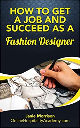 Learn How to Get a Job and Succeed as a Fashion Designer: