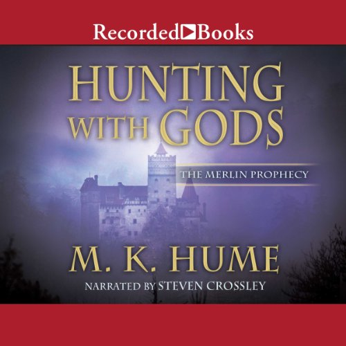 Hunting with Gods: The Merlin Prophecy, Book 3