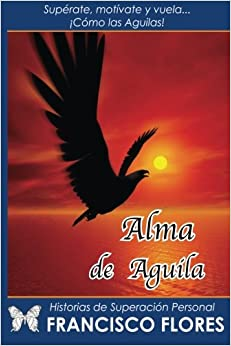 Alma de Aguila / Francisco Flores